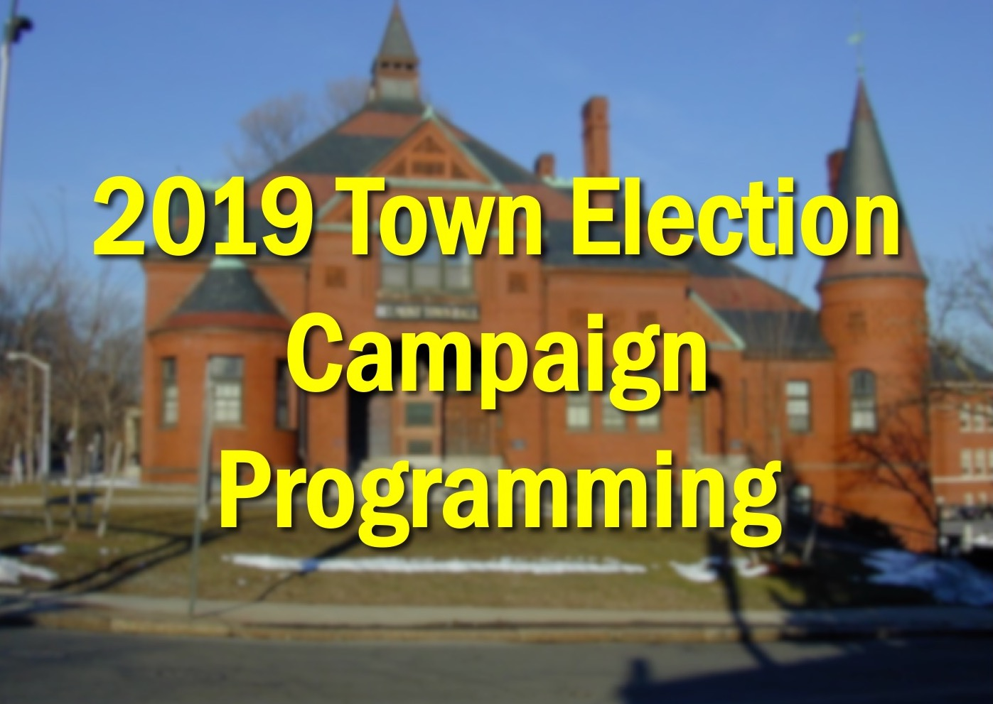 Title: Town of Belmont 2109 Election Campaign Programming